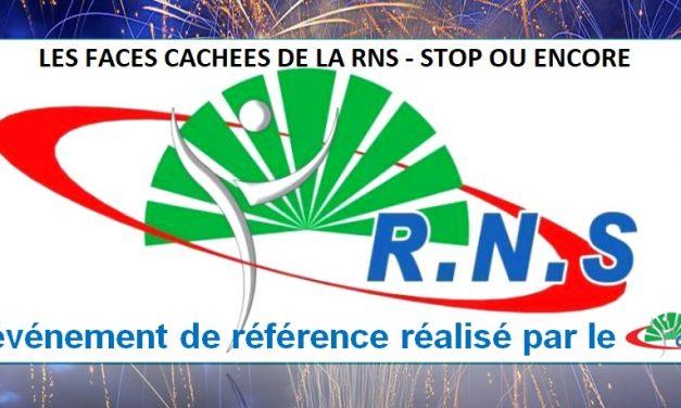 Les faces cachées de la RNS, stop ou encore!